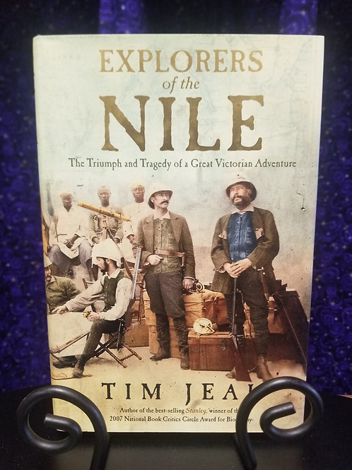 Explorers of the Nile: The Triumph & Tragedy of a Great Victorian Adventure