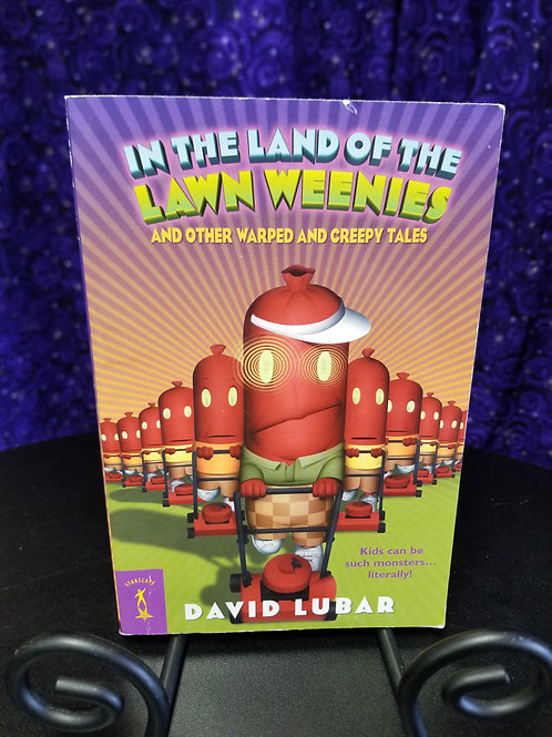 In the Land of the Lawn Weenies by David Lubar