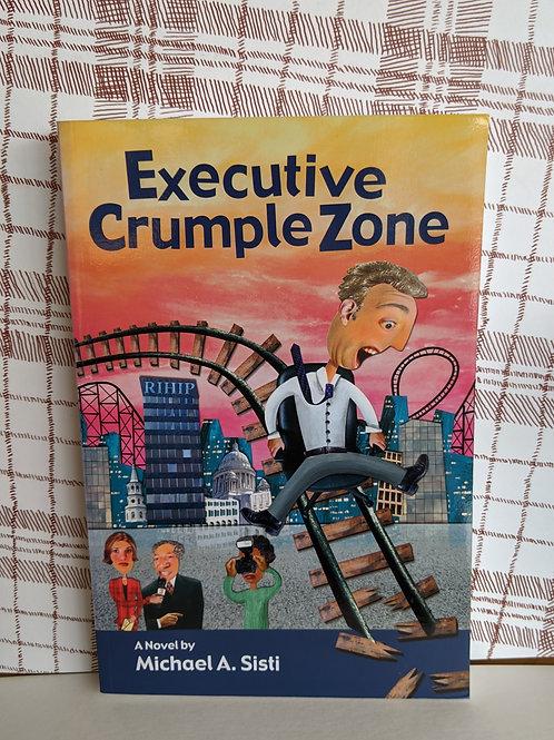 Executive Crumple Zone a novel by Michael A. Sisti
