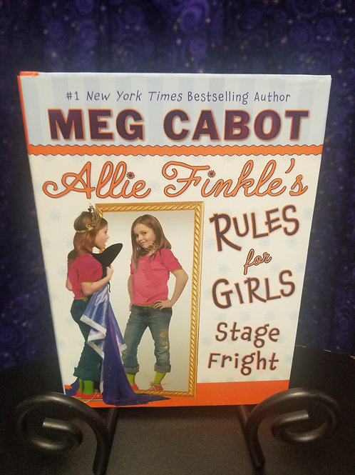 Allie Finkel's Rules For Girls: Stage Fright by Meg Cabot