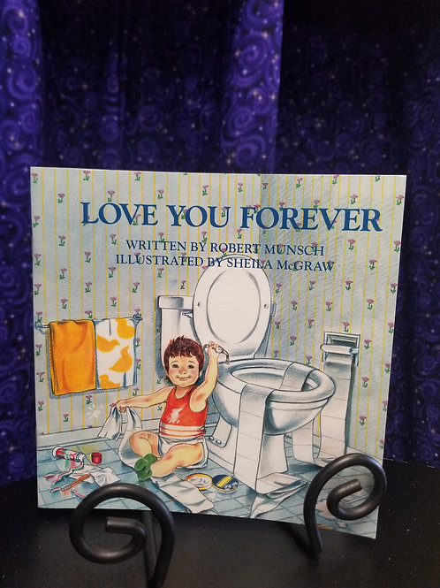 Love You Forever: Written by Robert Munsch