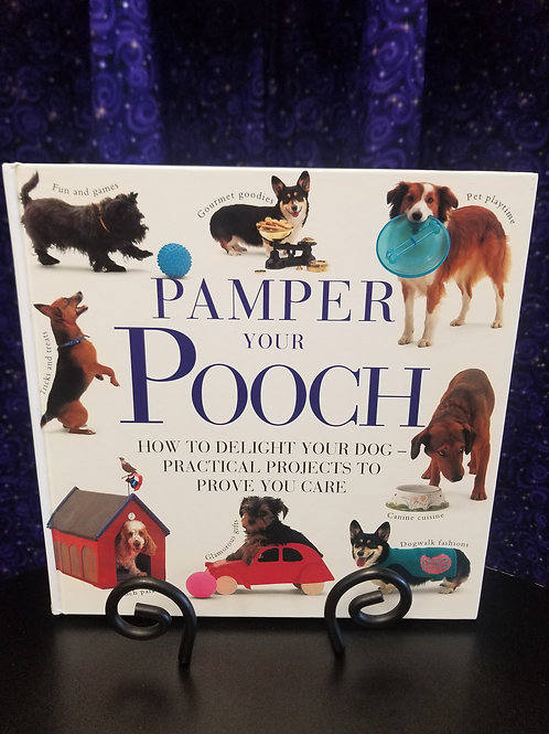 Pamper Your Pooch: Practical Projects to Prove You Care