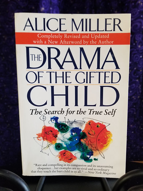 Drama of the Gifted Child: The Search For the True Self