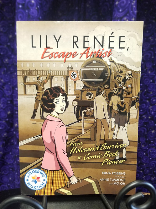 Lily Renee Escape Artist: From Holocaust Survivor to Comic Book Pioneer