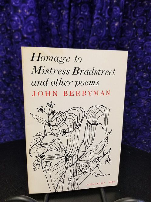 Homage to Mistress Bradstreet and Other Poems by John Berryman