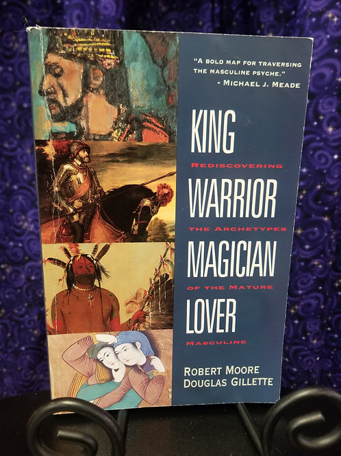 King, Warrior, Magician, Lover: Archetypes of the Mature Masculine