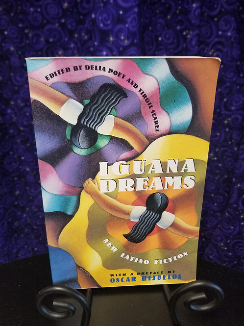 Iguana Dreams: New Latino Fiction Ed. By Oscar Hijuelos