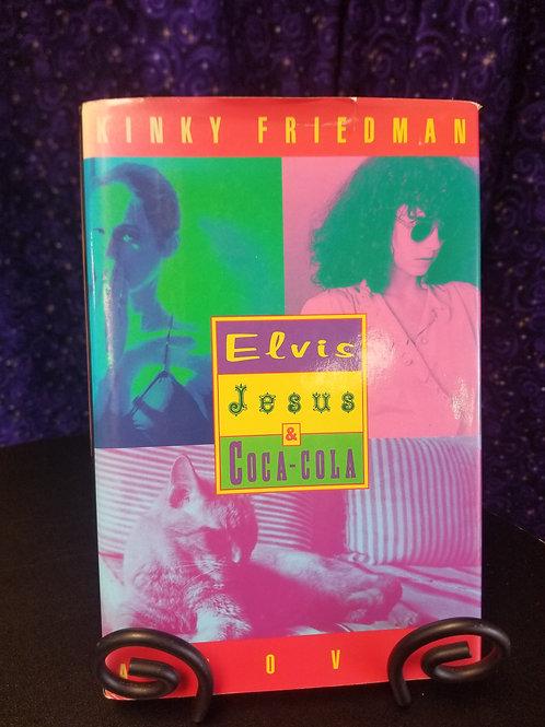 Elvis, Jesus, and Coca-cola by Kinky Friedman