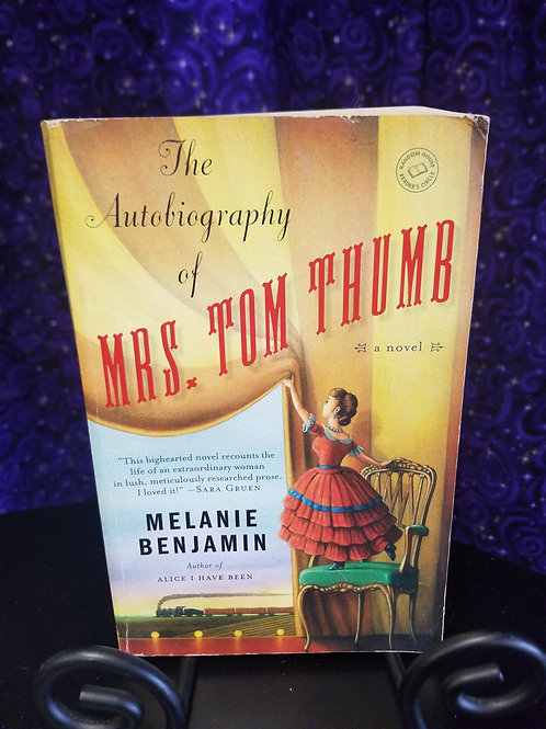 Autobiography of Mrs. Tom Thumb by Melanie Benjamin