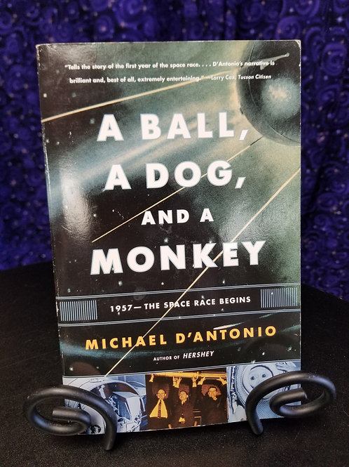 A Ball, A Dog, and a Monkey: 1957- The Space Race Begins