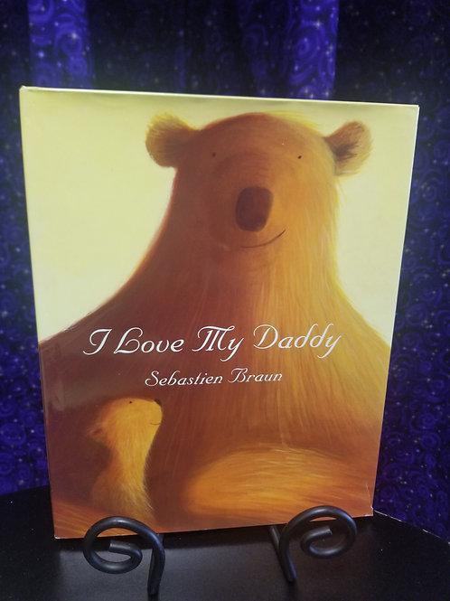 I Love My Daddy by Sebastian Braun