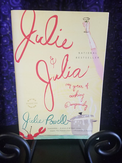 Julie & Julia: My Year of Cooking Dangerously by Julia Powell