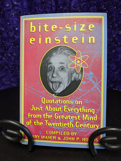 Bite-Size Einstein: Quotations on Just About Everything from the Greatest Mind d