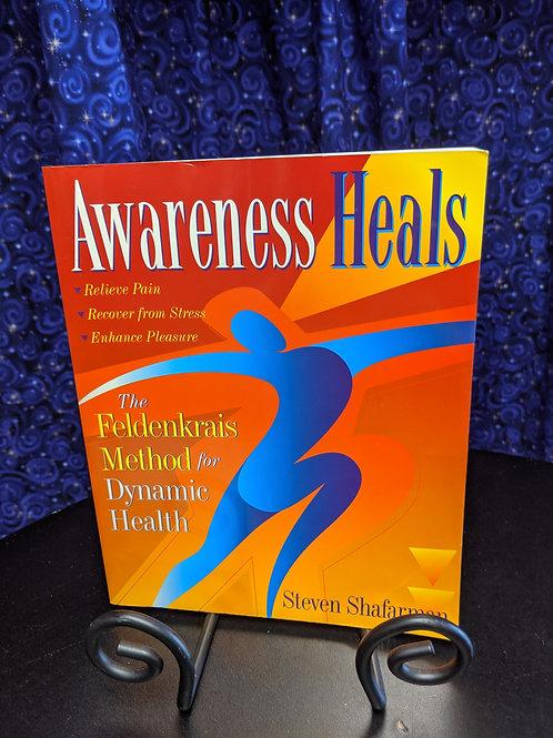 Awareness Heals: The Feldenkrais Method for Dynamic Health
