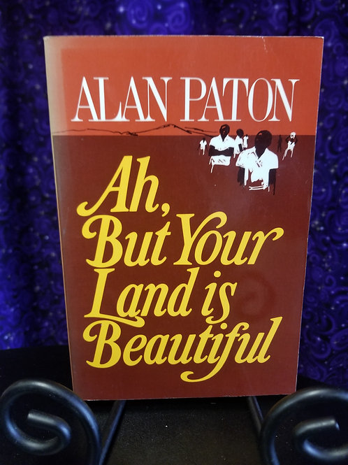Ah, But Your Land is Beautiful by Alan Paton