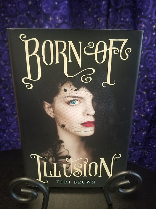 Born of Illusion by Teri Brown