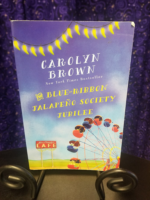 Blue-Ribbon Jalapeno Society Jubilee by Carolyn Brown
