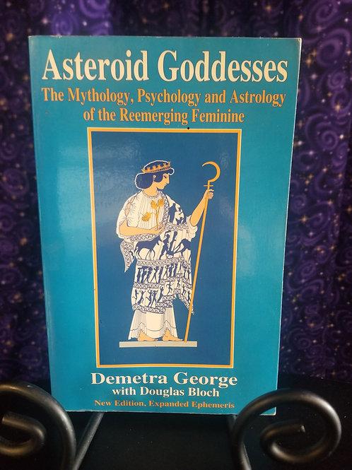 Asteroid Goddesses: Mythology, Astrology if the Reenerging Feminine