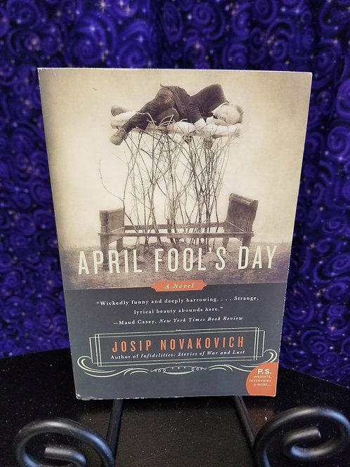 April Fool's Day by Josip Novakovich
