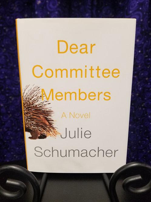 Dear Comittee Members by Julie Schumacher