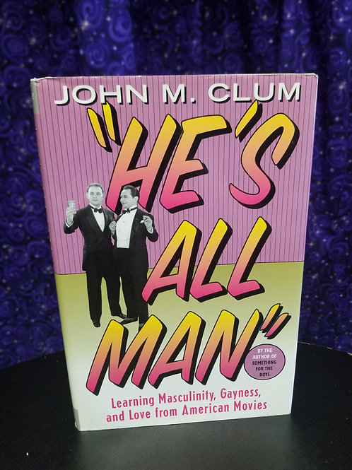 He's All Man: Learning Gayness, Masculinity,  and Love From American Movies