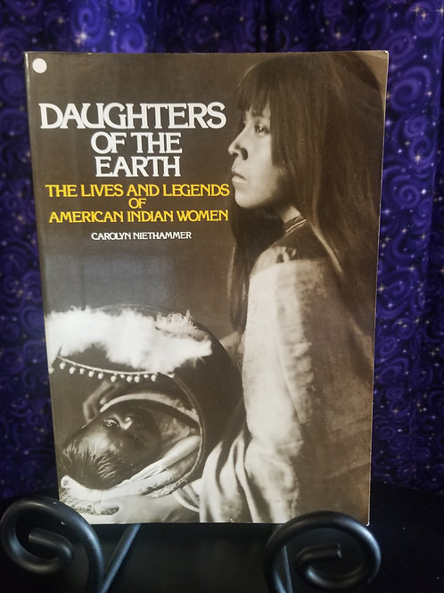 Daughters of the Earth: Lives & Legends of American Indian Women