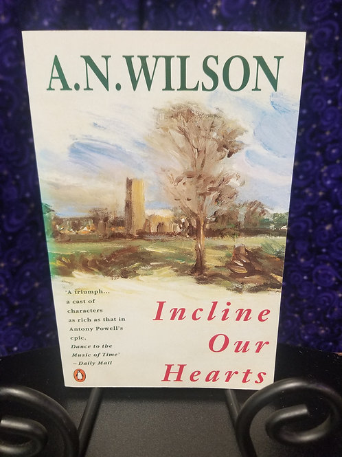 Incline Our Hearts by A.N. Wilson
