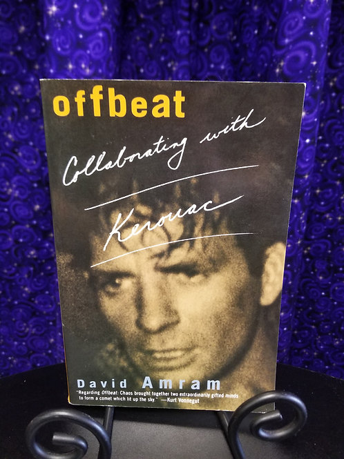 Offbeat: Collaborating With Kerouac by David Amram