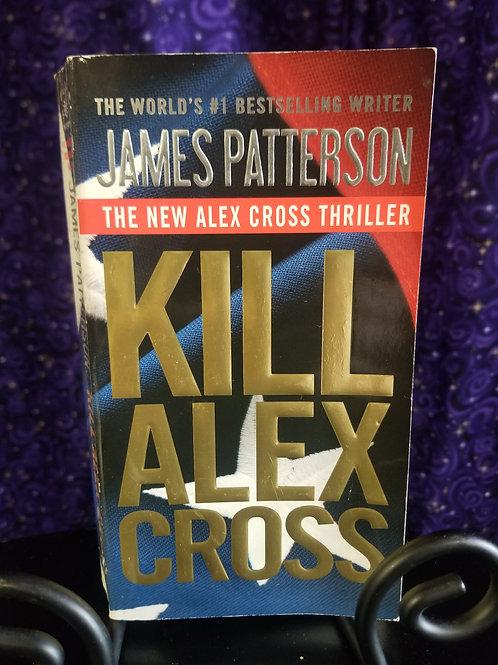 Kill Alex Cross by James Patterson