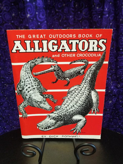 Great Outdoors Book of Alligators and Other Crocodilia