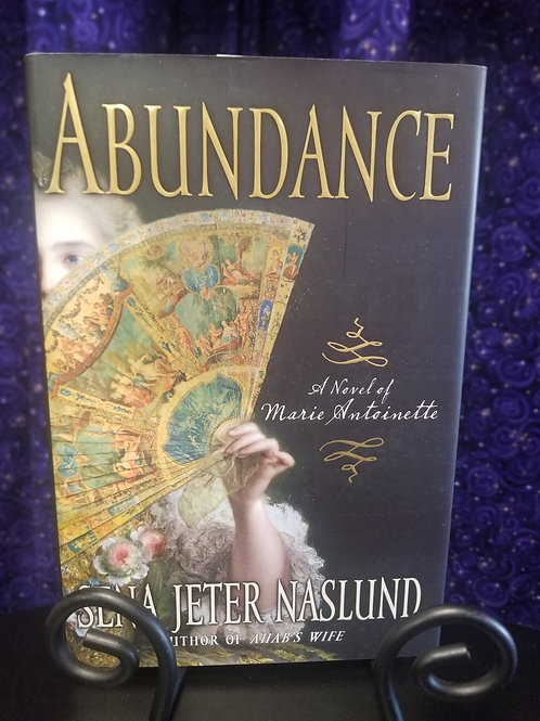 Abundance: A Novel of Marie Antoinette by S. Naslund