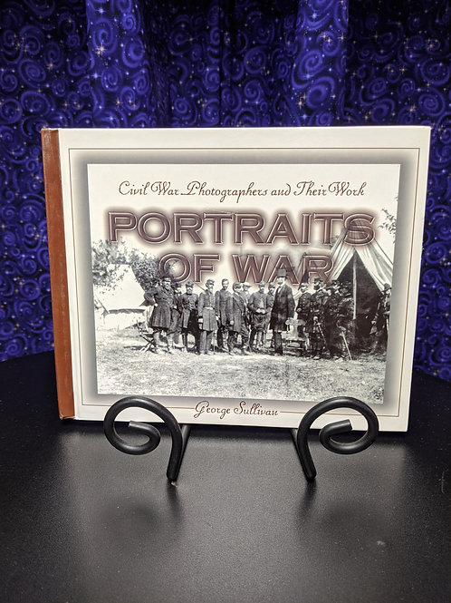 Civil War Photographers and Their Work: Portraits of War