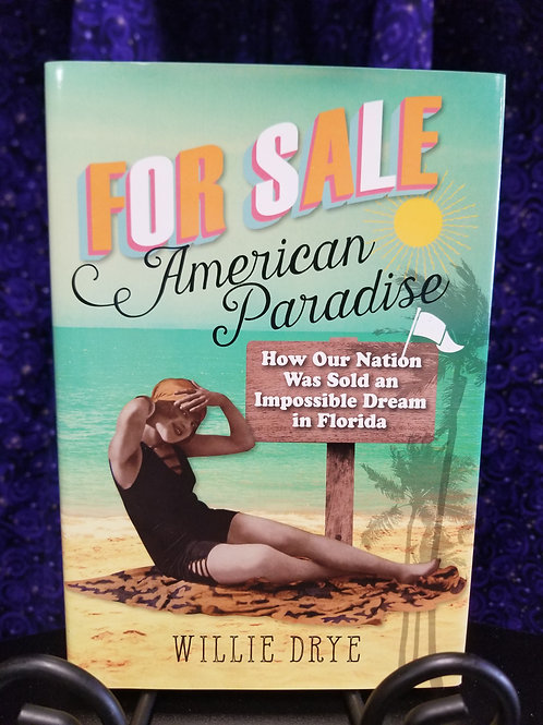 American Paradise: How Our Nation Was Sold an Impossible Dream in Florida