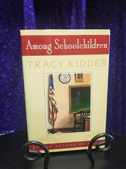 Among Schoolchildren by Tracy Kidder