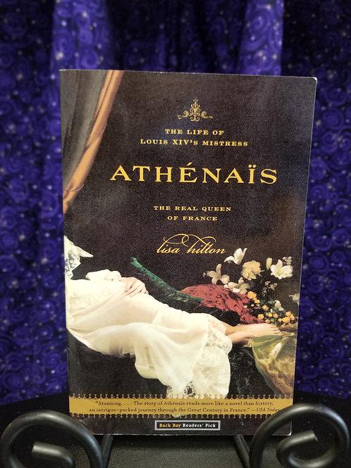 Athenais: The Life of Louis XIV's Mistress, True Queen of France