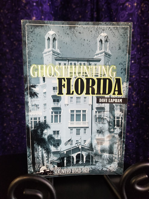 Ghosthunting Florida by Dave Lapham