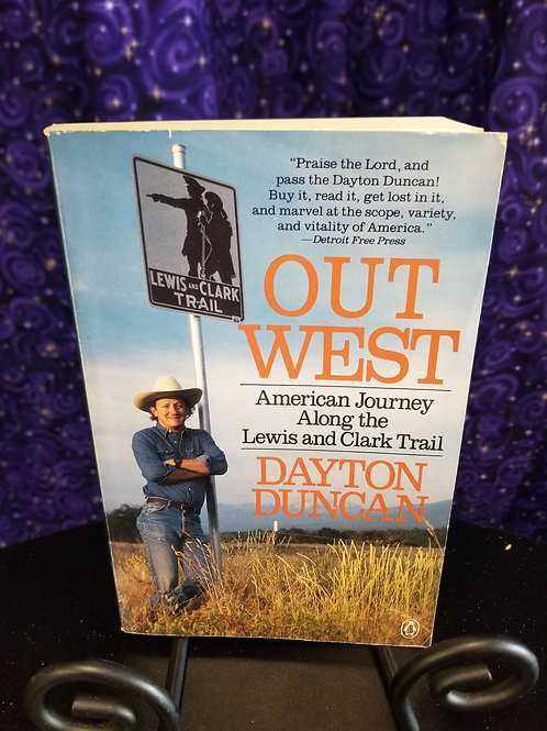 Out West: American Journey Along the Lewis & Clark Trail