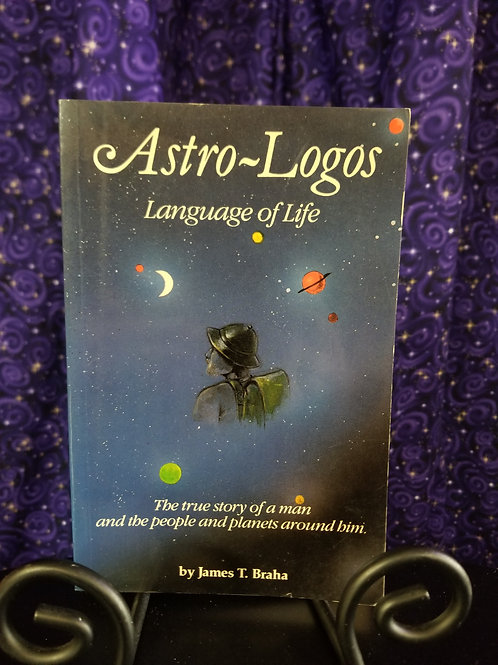 Astro-Logos: Language of Life by James Braha