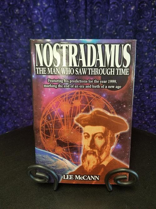 Nostradamus: The Man Who Saw Through Time by Lee McCann