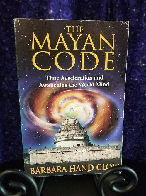 Mayan Code: Time Acceleration & Awakening the World Mind