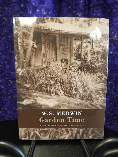 Garden Time: Poems by W.S. Merwin