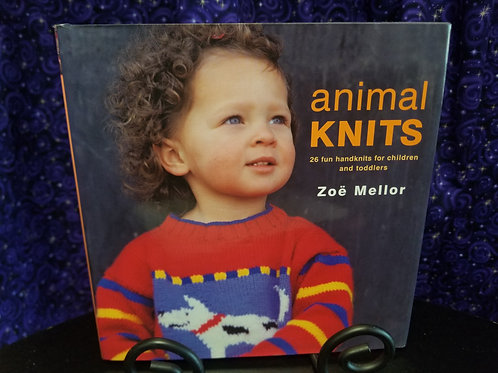 Animal Knits: 26 Handknots for Children & Toddlers