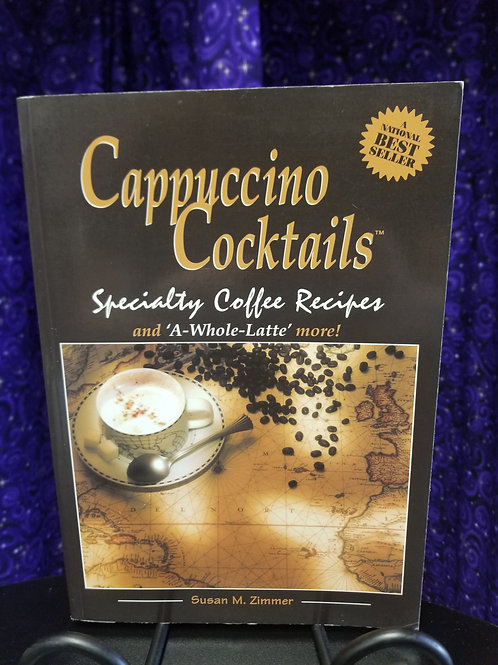 """Cappuccino Cocktails: Specialty Coffee Recipes & a """"Whole Latte More"""""""