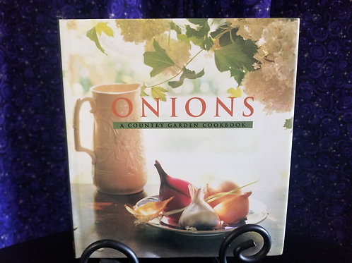 Onions: A Country Garden Cookbook