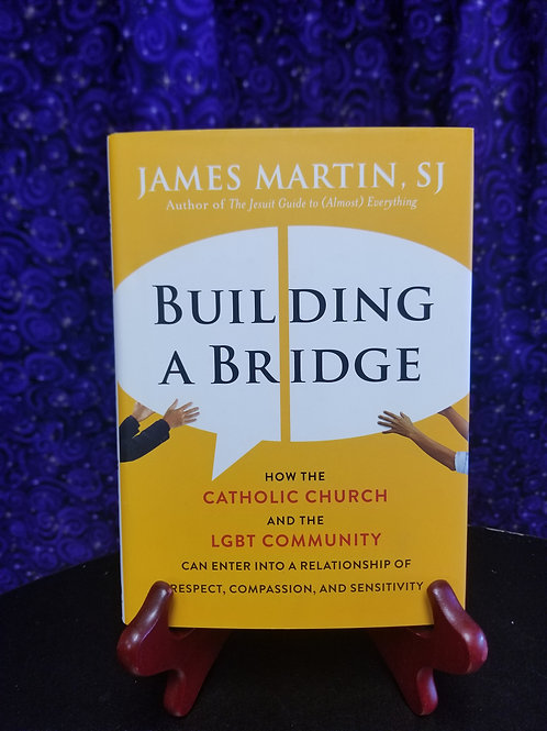 Building A Bridge: How the Church and LGBTQ Community Can Enter Into a...