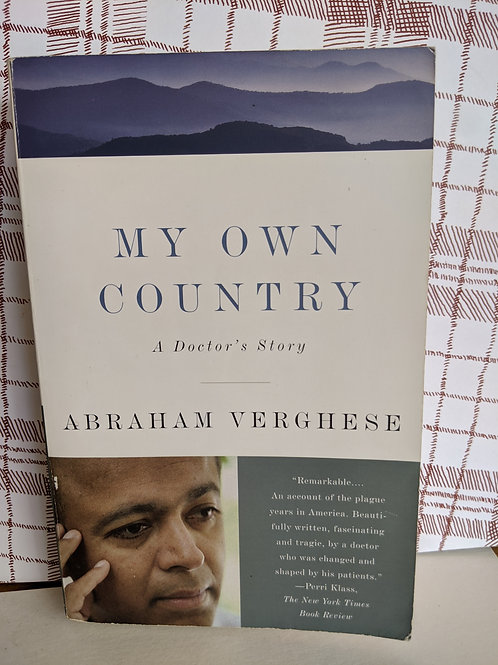 My Own Country: A Doctor's Story by Abraham Verghese