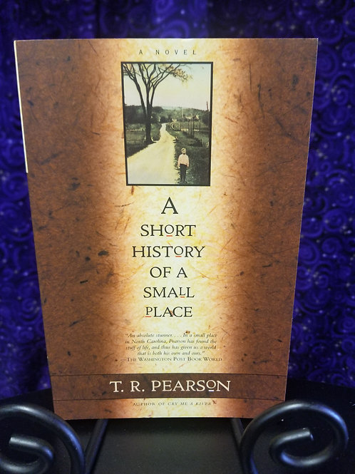 A Short History of a Small Place by T.R. Pearson