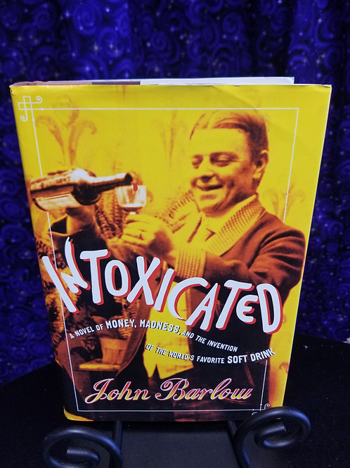 Intoxicated: Money, Madness, & the World's Favorite Soft Drink