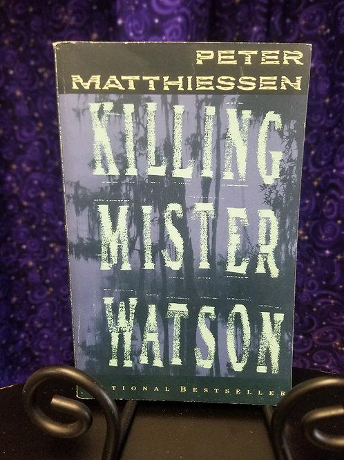Killing Mr. Watson by Peter Matthiessen