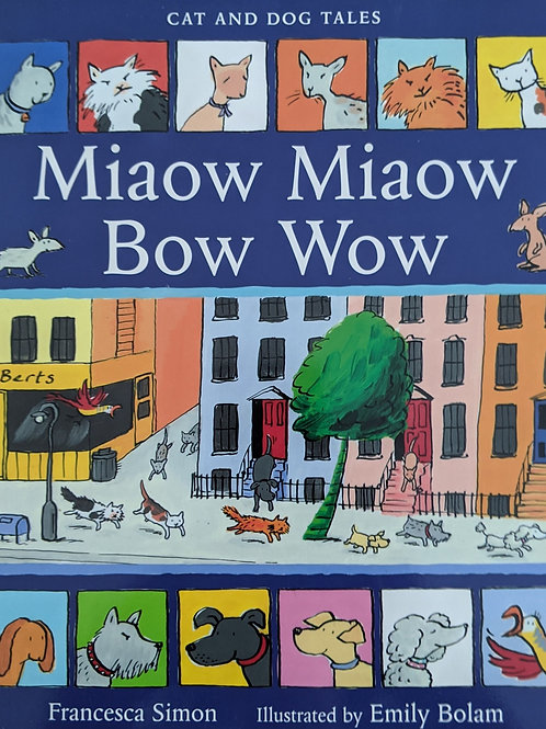 Cat & Dog Tales: Miaow Miaow Bow Wow by Francesca Simon